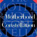 The Motherhood Constellation